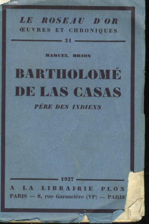 BARTHOLOME DE LAS CASAS, PERE DES INDIENS