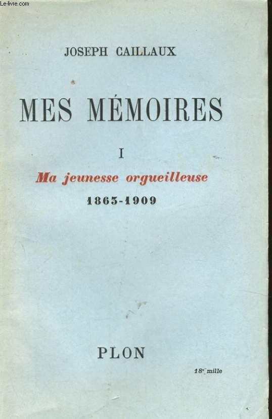 MES MEMOIRES, TOME 1: MA JEUNESSE ORGUEILLEUSE, 1863-1909