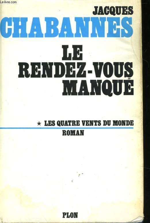 LES QUATRE VENTS DU MONDE, TOMES 1 ET 2: LE RENDEZ-VOUS MANQUE / LE DEJEUNER DE PARIS