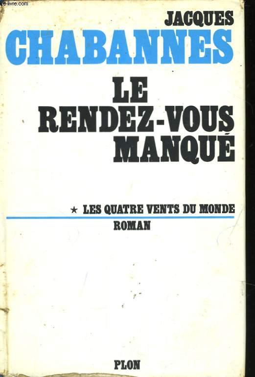 LES QUATRE VENTS DU MONDE, TOME 1: LE RENDEZ-VOUS MANQUE