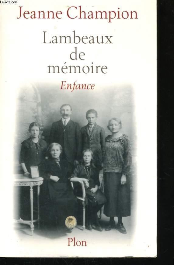 LAMBEAUX DE MEMOIRE, ENFANCE