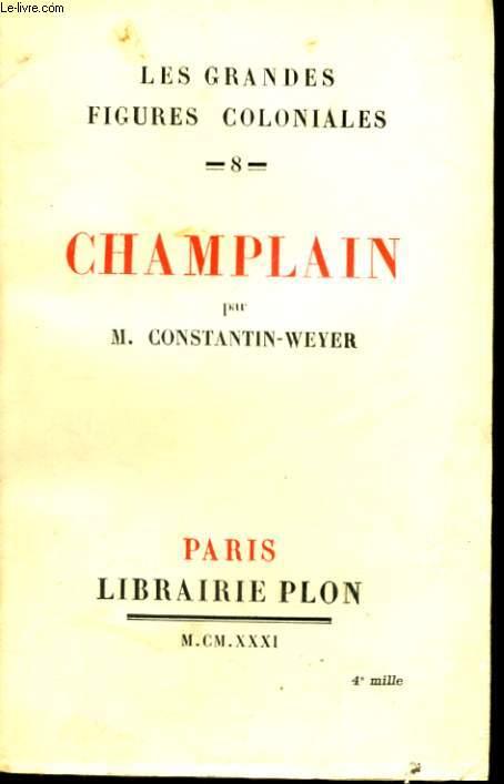 LES GRANDES FIGURES COLONIALES, 8: CHAMPLAIN