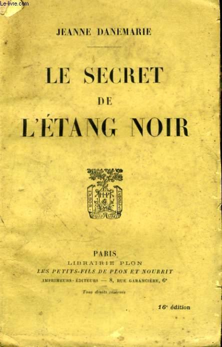 LE SECRET DE L'ETANG NOIR