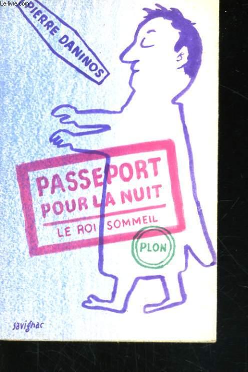 PASSPORT POUR LA NUIT, LE ROI SOMMEIL