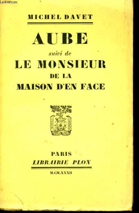 AUBE suivi de LE MONSIEUR DE LA MAISON D'EN FACE