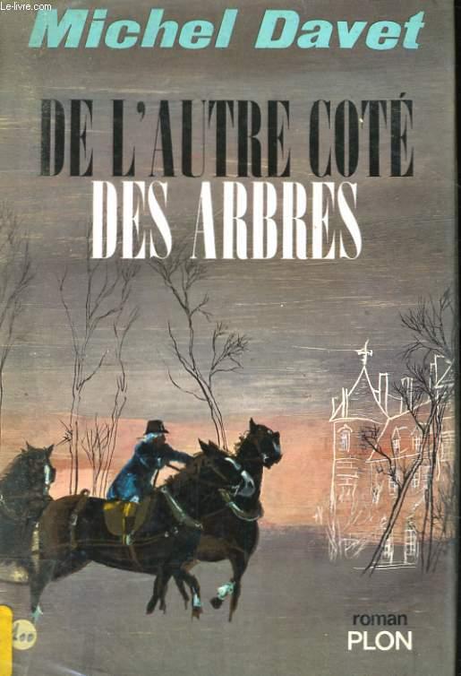 DE L'AUTRE COTE DES ARBRES