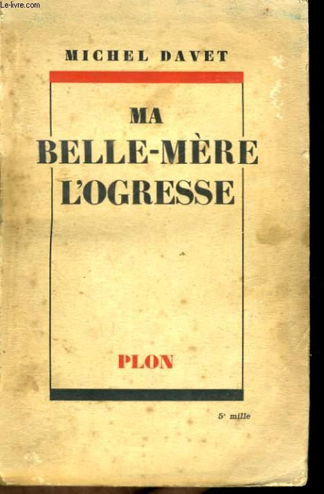 MA BELLE-MERE L'OGRESSE