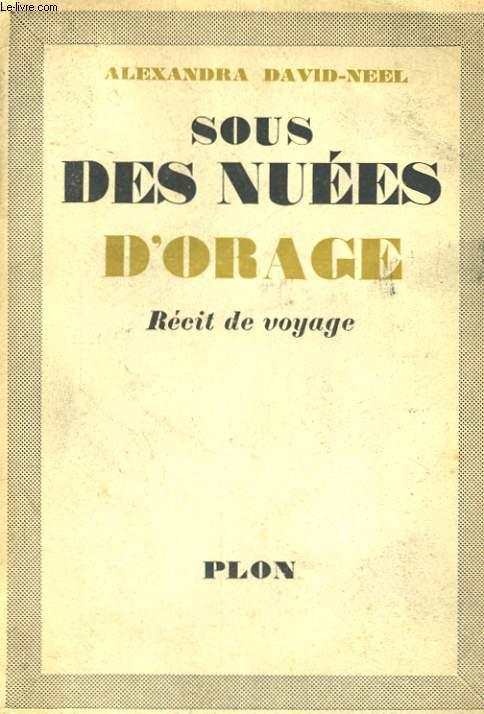 SOUS DES NUEES D'ORAGE, RECIT DE VOYAGE