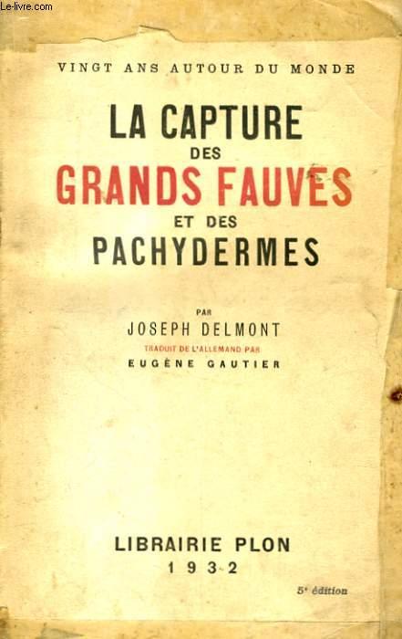 LA CAPTURE DES GRANDS FAUVES ET DES PACHYDERMES