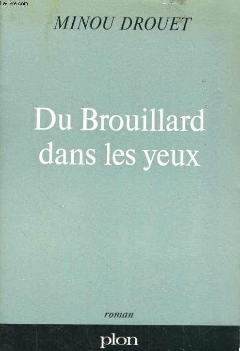 DU BROUILLARD DANS LES YEUX