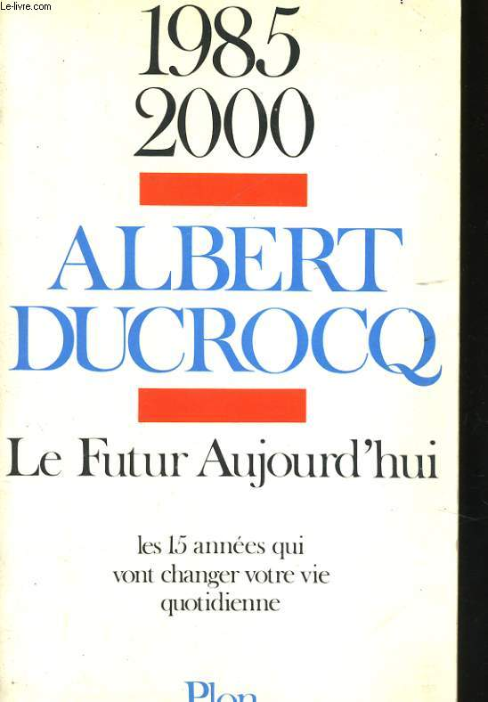 LE FUTUR AUJOURD'HUI, 1985-2000