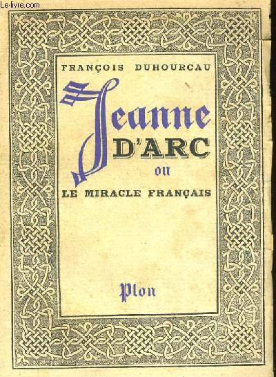JEANNE D'ARC OU LE MIRACLE FRANCAIS