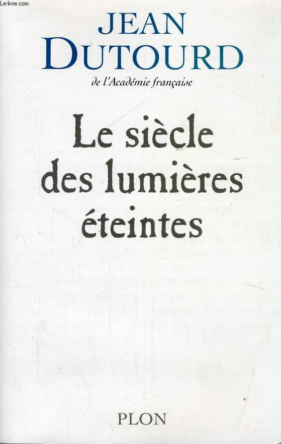 LE SIECLE DES LUMIERES ETEINTES