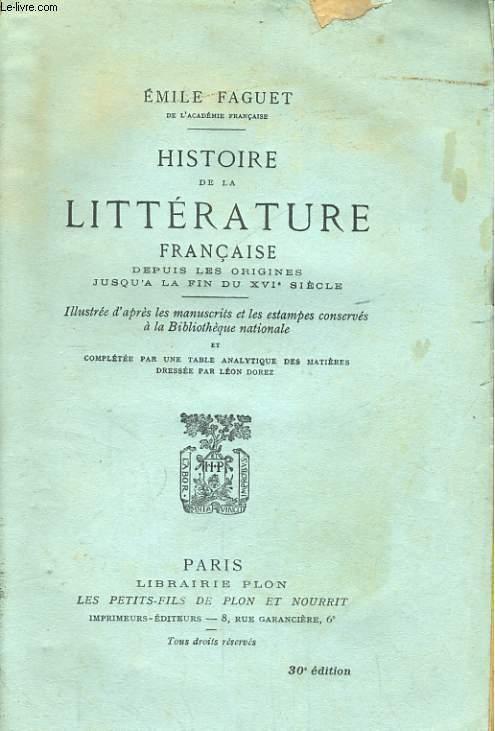 HISTOIRE DE LA LITTERATURE FRANCAISE DEPUIS LES ORIGINES JUSQU'A LA FIN DU XVIè SIECLE