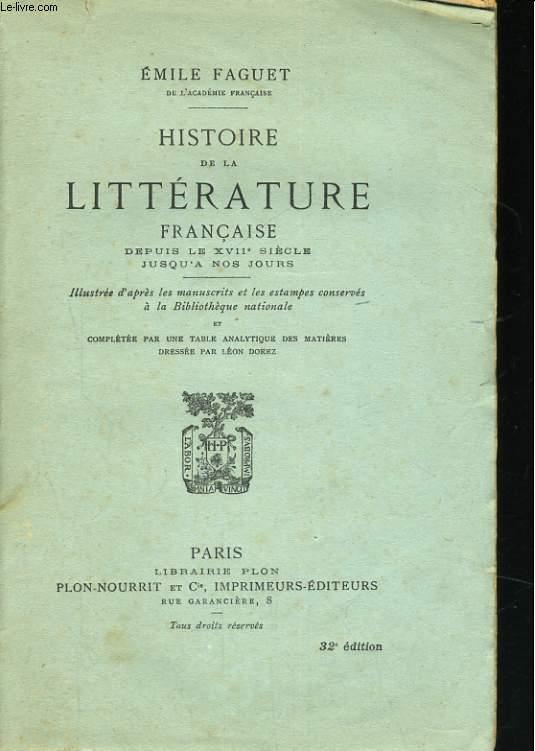 HISTOIRE DE LA LITTERATURE FRANCAISE DEPUIS LE XVIIè SIECLE JUSQU'A NOS JOURS