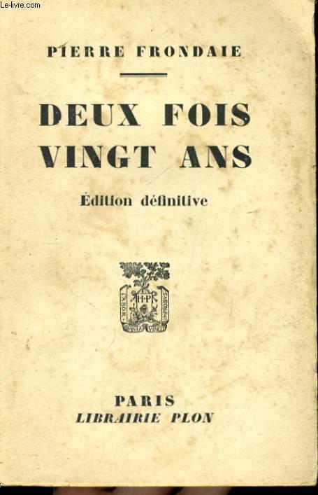 DEUX FOIS VINGT ANS