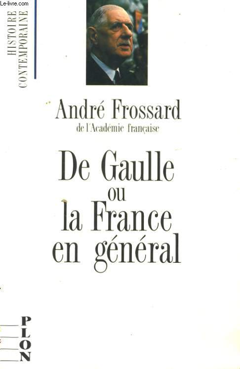 DE GAULLE OU LA FRANCE EN GENERAL