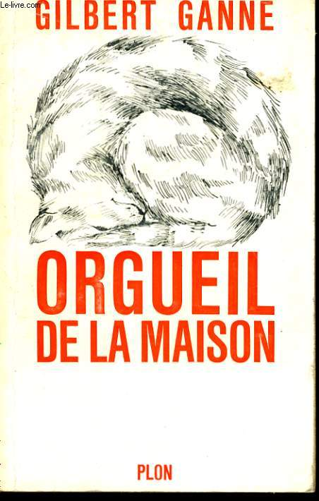 ORGUEIL DE LA MAISON