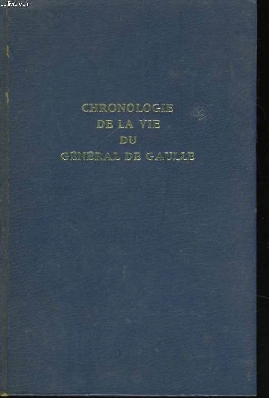 CHRONOLOGIE DE LA VIE DU GENERAL DE GAULLE