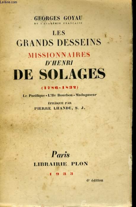 LES GRANDS DESSEINS MISSIONNAIRES D'HENRI DE SOLAGES (1786-1832) - LE PACIFIQUE, L'ILE BOURBON, MADAGASCAR