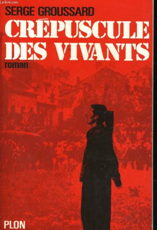 CREPUSCULE DES VIVANTS