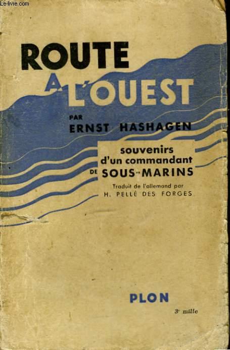 ROUTE A L'OUEST, SOUVENIRS D'UN COMMANDANT DE SOUS-MARINS