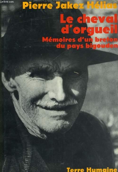 LE CHEVAL D'ORGUEIL, MEMOIRES D'UN BRETON DU PAYS BIGOUDEN