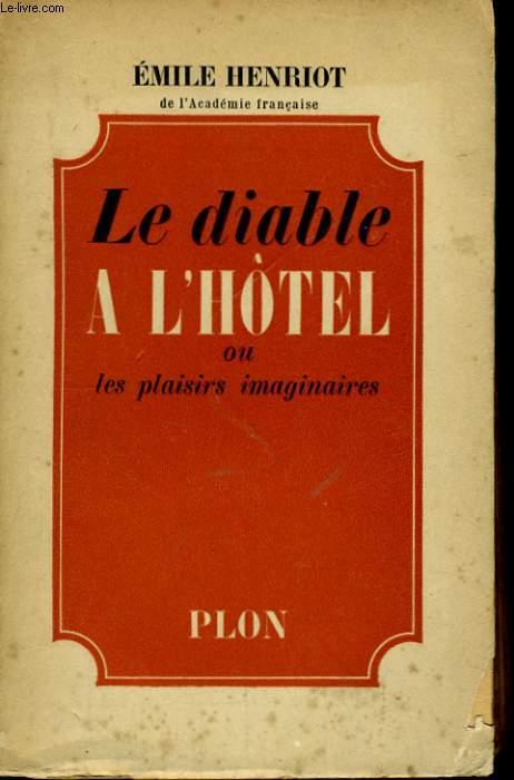 LE DIABLE A L'HOTEL OU LES PLAISIRS IMAGINAIRES