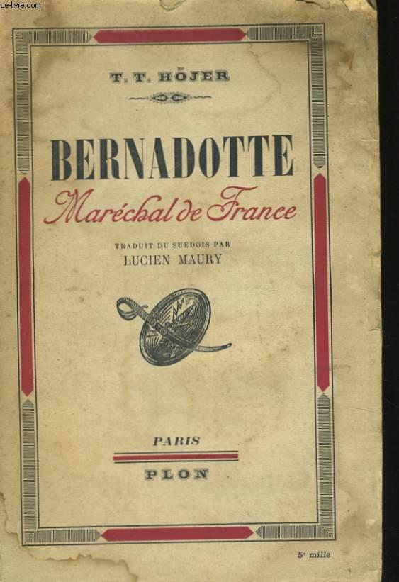 BERNADOTTE MARECHAL DE FRANCE