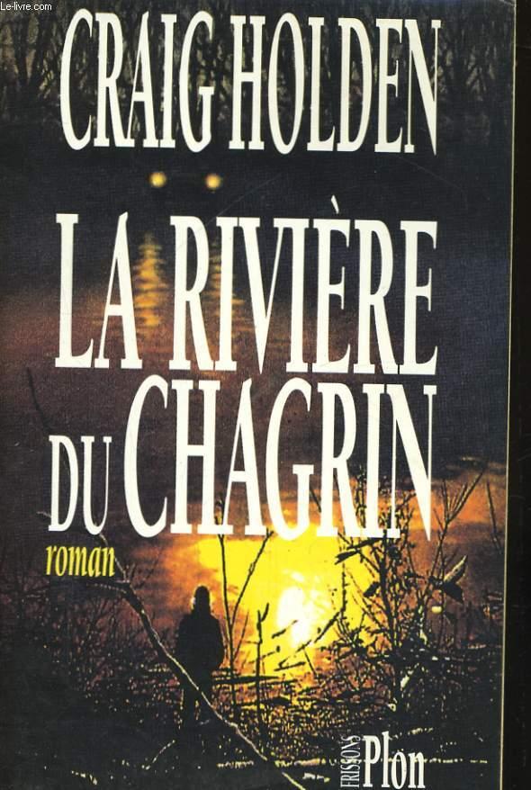 LA RIVIERE DU CHAGRIN