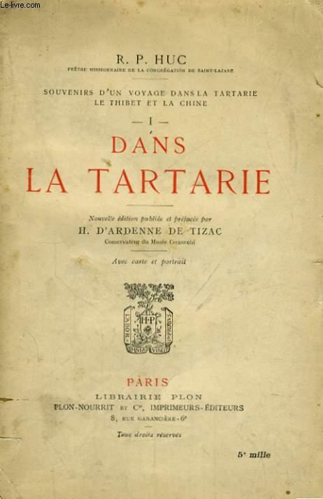 SOUVENIRS D'UN VOYAGE DANS LA TARTARIE, LE THIBET ET LA CHINE, TOMES 1 ET 2: DANS LA TARTARIE / DANS LE THIBET