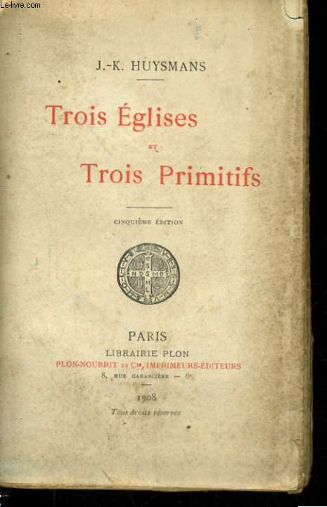 TROIS EGLISES ET TROIS PRIMITIFS