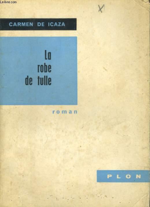 LA ROBE DE TULLE
