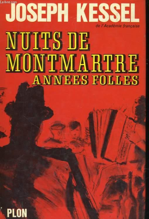 NUITS DE MONTMARTRE, ANNEES FOLLES