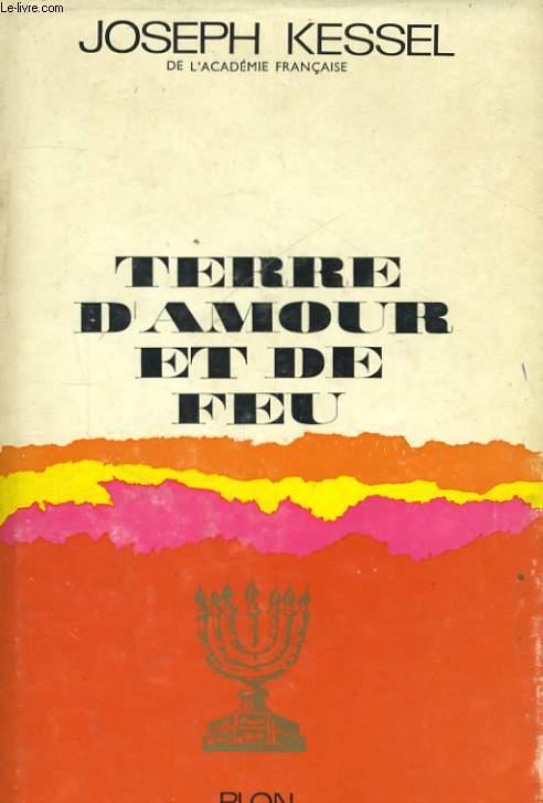 TERRE D'AMOUR ET DE FEU, ISRAEL 1925-1961