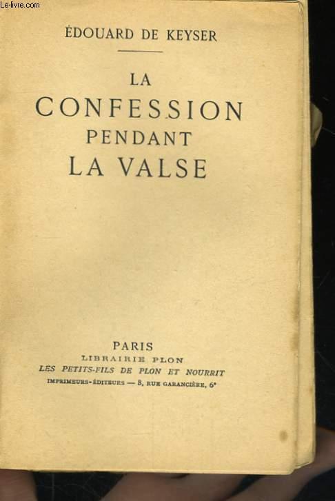 LA CONFESSION PENDANT LA VALSE