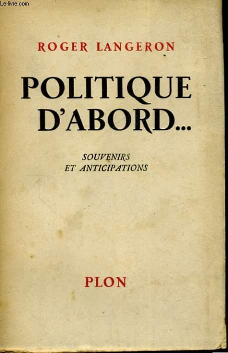 POLITIQUE D'ABORD... SOUVENIRS ET ANTICIPATIONS