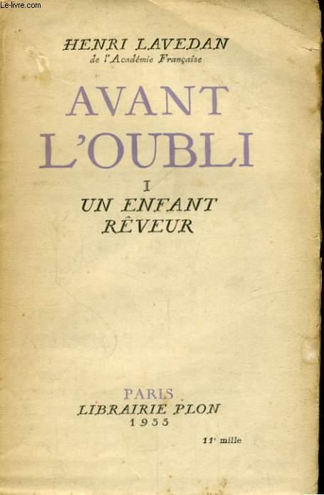 AVANT L'OUBLI, 4 TOMES: UN ENFANT REVEUR / ECRIRE / LES BEAUX JOURS / LES BEAUX SOIRS