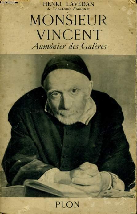 MONSIEUR VINCENT, AUMONIER DES GALERES