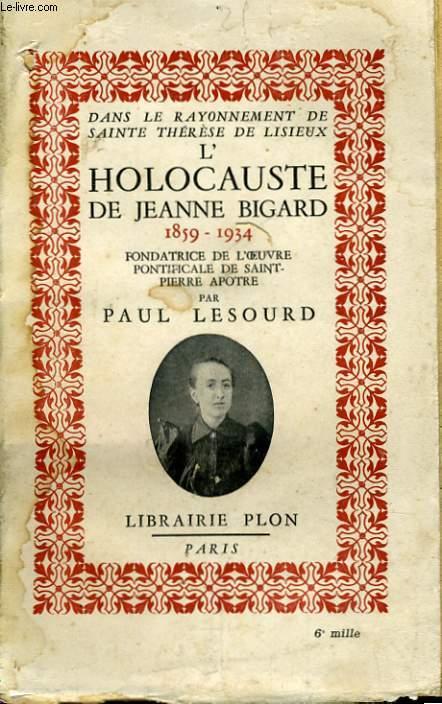 L'HOLOCAUSTE DE JEANNE BIGARD, 1859-1934