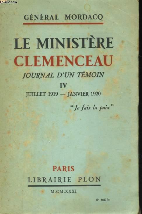 LE MINISTERE CLEMENCEAU, JOURNAL D'UN TEMOIN, IV: JUILLET 1919 - JUILLET 1920