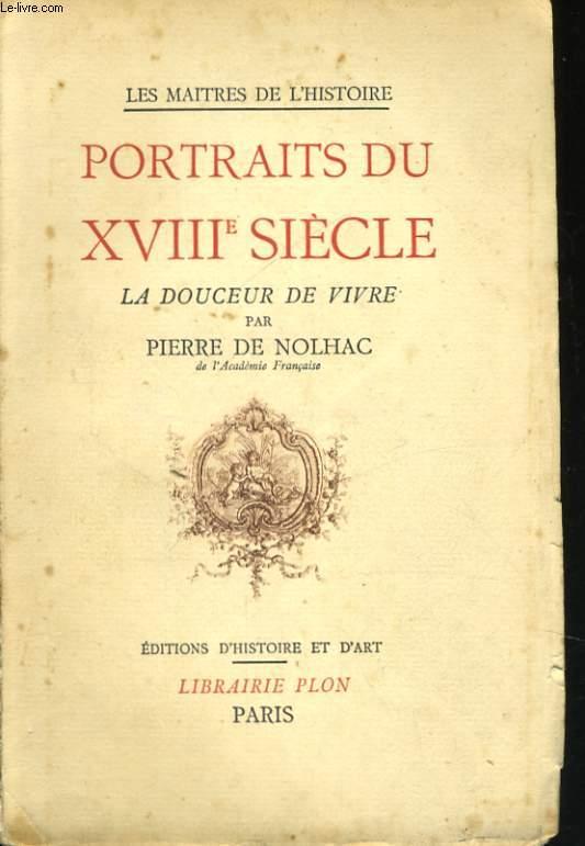 PORTRAITS DU XVIIIè SIECLE, LA DOUCEUR DE VIVRE