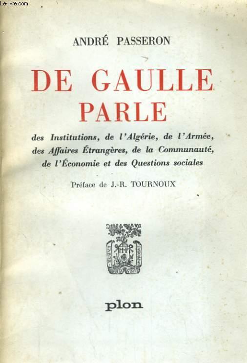 DE GAULLE PARLE DES INSTITUTIONS, DE L'ALGERIE, DE L'ARMEE, DES AFFAIRES ETRANGERES, DE LA COMMUNAUTE, DE L'ECONOMIE ET DES QUESTIONS SOCIALES