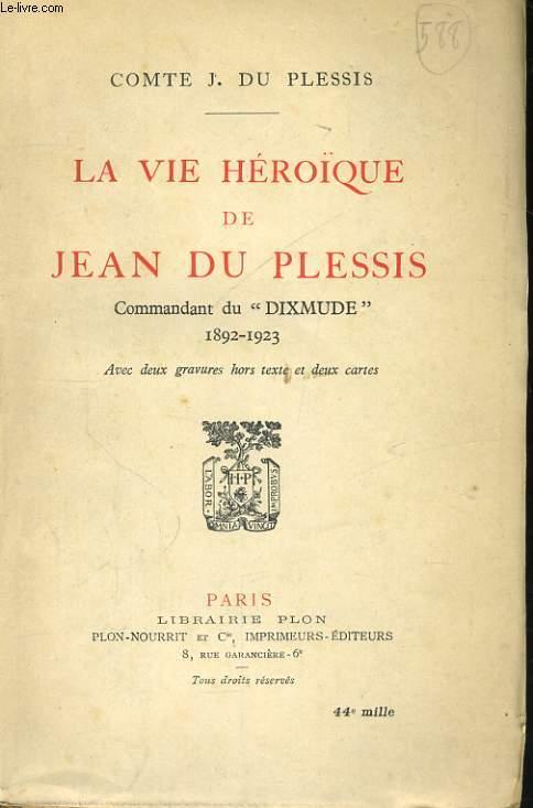 LA VIE HEROIQUE DE JEAN DU PLESSIS, COMMANDANT DU