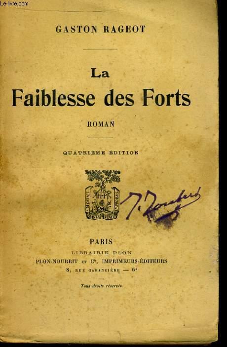 LA FAIBLESSE DES FORTS