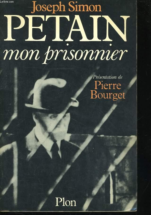 PETAIN MON PRISONNIER