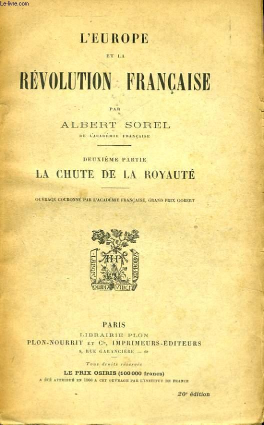 L'EUROPE ET LA REVOLUTION FRANCAISE, TOME 2: LA CHUTE DE LA ROYAUTE