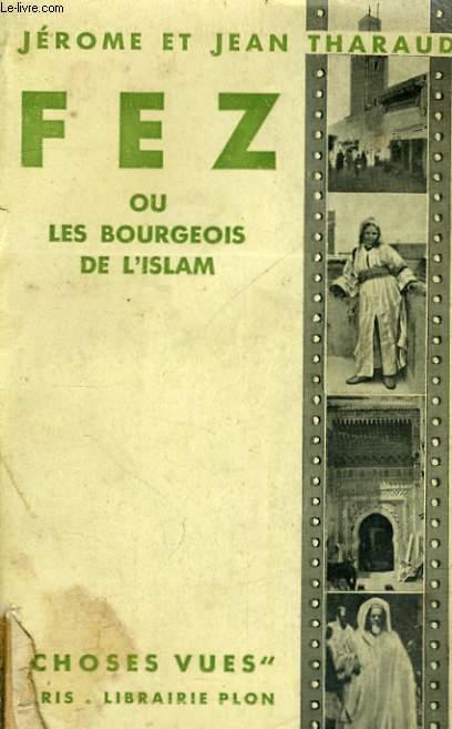 FEZ OU LES BOURGEOIS DE L'ISLAM