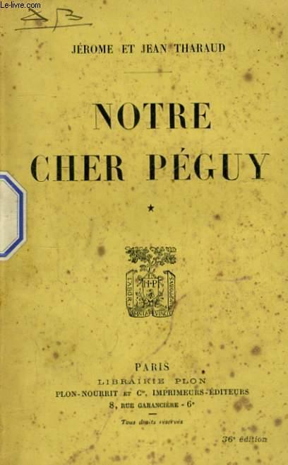 NOTRE CHER PEGUY, TOME 1
