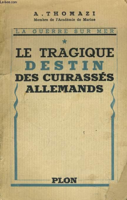 LA GUERRE SUR MER, TOME 1: LE TRAGIQUE DESTIN DES CUIRASSES ALLEMANDS